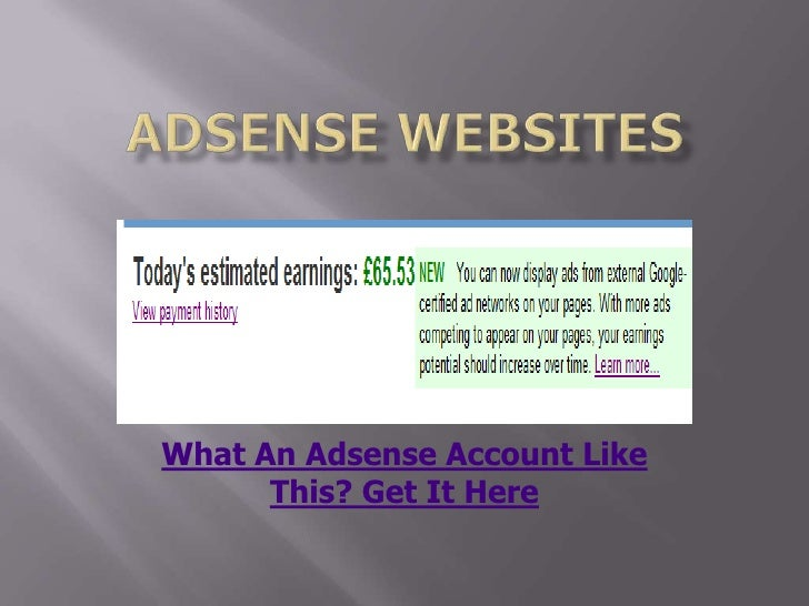 adsense websites<br />What An Adsense Account Like This? Get It Here<br />