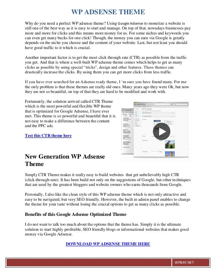 WP ADSENSE THEMEWhy do you need a perfect WP adsense theme? Using Google Adsense to monetize a website isstill one of the ...
