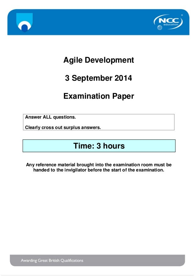 Agile Development 3 September 2014 Examination Paper Answer ALL questions. Clearly cross out surplus answers. Any referenc...