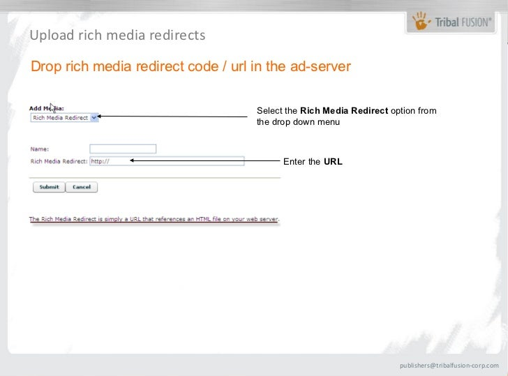 Upload rich media redirectsDrop rich media redirect code / url in the ad-server                                    Select ...