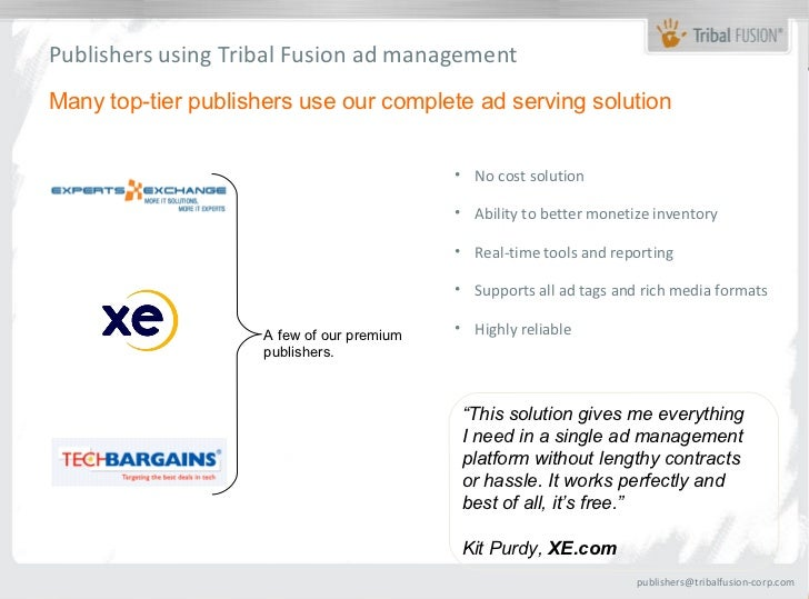 Publishers using Tribal Fusion ad managementMany top-tier publishers use our complete ad serving solution                 ...