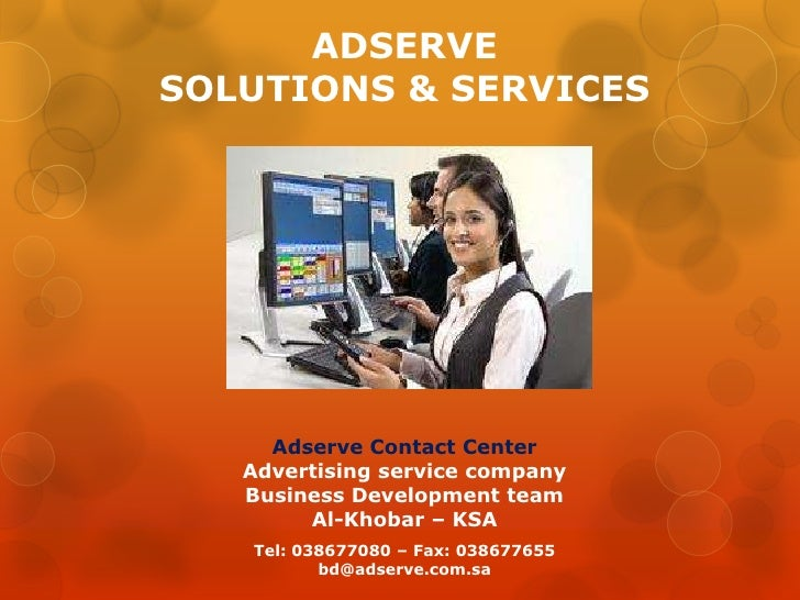 ADSERVESOLUTIONS & SERVICES     Adserve Contact Center   Advertising service company   Business Development team        Al...