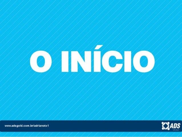 Para se cadastrar acesse o site www.adsgold.com.br/adrianotx1clique no campo empreendedor e preencha seus dadosCurta a fan...