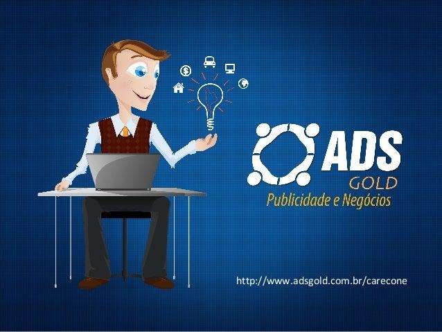 http://www.adsgold.com.br/carecone