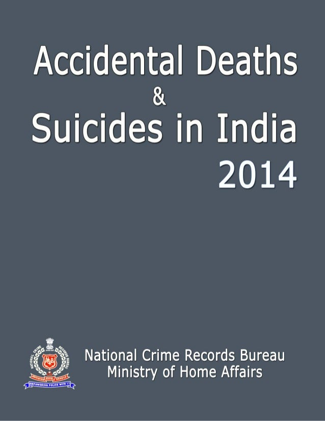 Accidental and Suicides in India 2014: National Crime