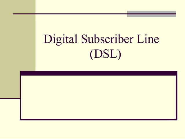 an in depth of the digital subscriber line dsl technology Dsl (digital subscriber line) is a technology for bringing high-bandwidth  information to homes and small businesses over ordinary copper telephone lines.