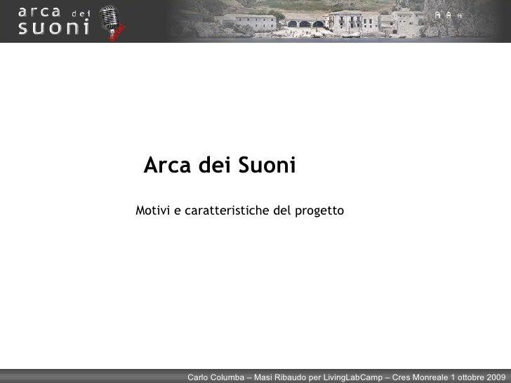 Arca dei Suoni Motivi e caratteristiche del progetto