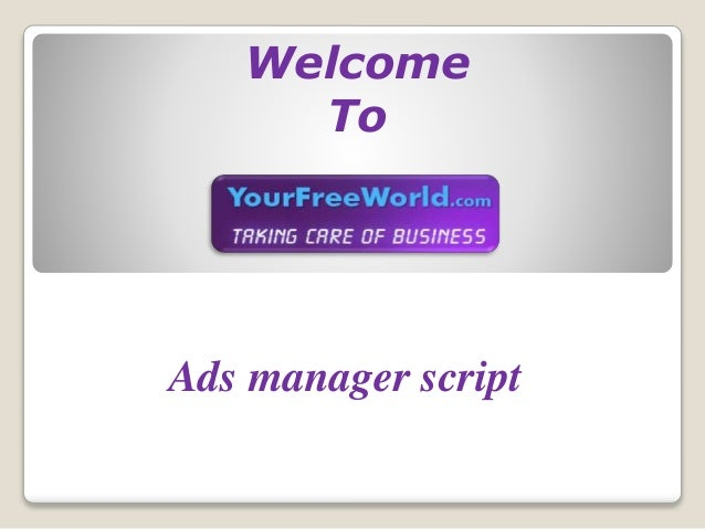Ads manager script Welcome To
