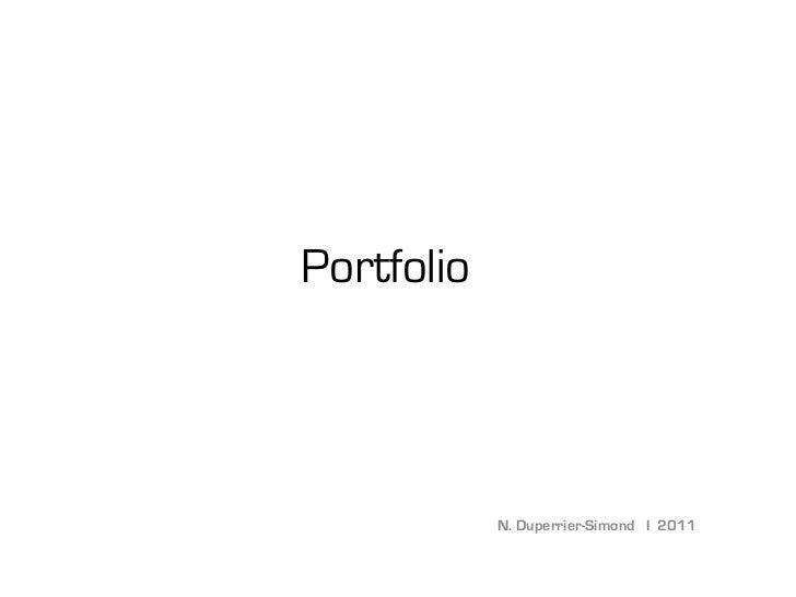 Portfolio            N. Duperrier-Simond I 2011