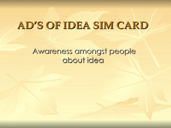 AD'S OF IDEA SIM CARD   Awareness amongst people about idea
