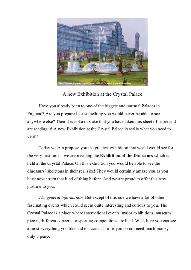 A new Exhibition at the Crystal PalaceHave you already been to one of the biggest and unusual Palaces inEngland? Are you p...