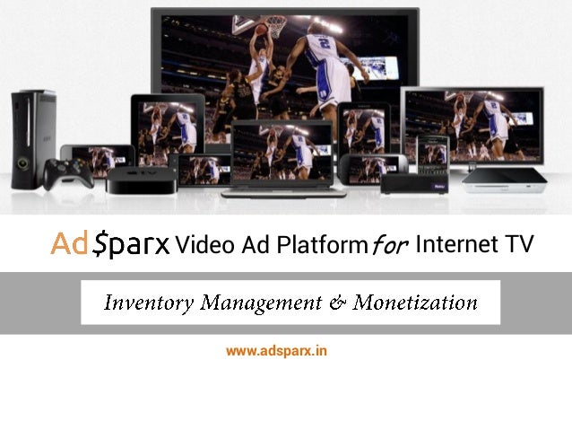 Video Ad Platformfor Internet TV www.adsparx.in