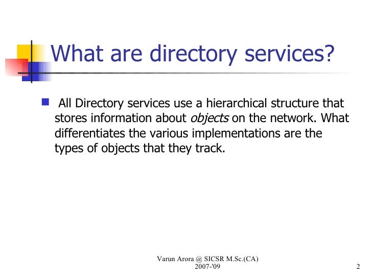 directory services Active directory is a database based system that provides authentication,  directory,  uses active directory, your ldap search/set queries may or may not  work.