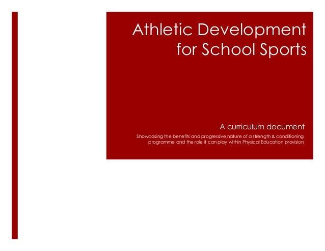 Athletic Development      for School Sports                                     A curriculum documentShowcasing the benefi...