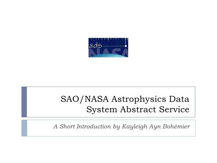 SAO/NASA Astrophysics Data System Abstract Service<br />A Short Introduction by KayleighAynBohémier<br />