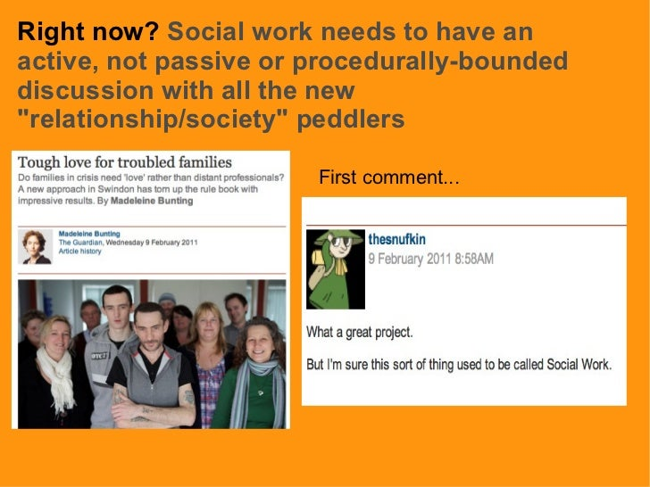 """Right now?  Social work needs to have an active, not passive or procedurally-bounded discussion with all the new """"rel..."""