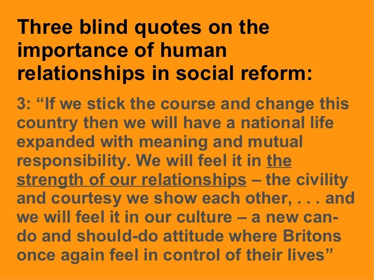 """Three blind quotes on the importance of human relationships in social reform: 3: """"If we stick the course and change this c..."""