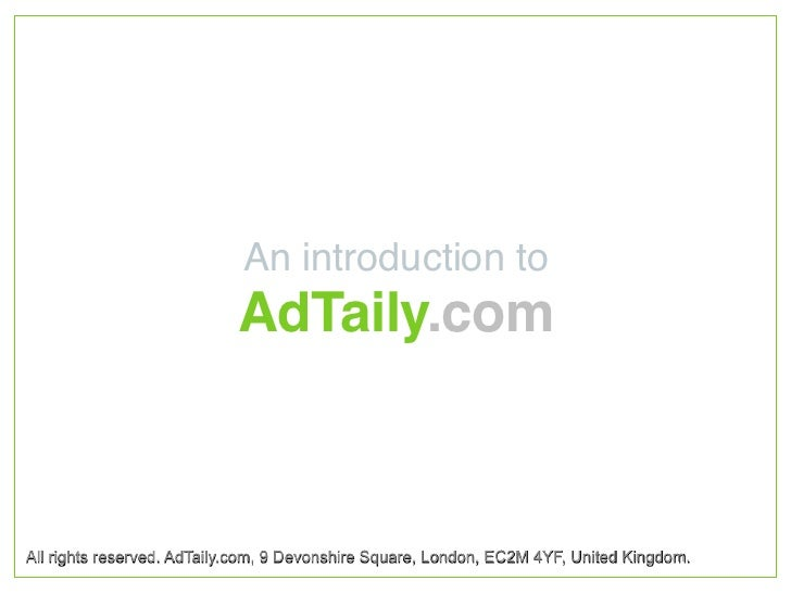 An introduction to                             AdTaily.com    All rights reserved. AdTaily.com, 9 Devonshire Square, Londo...