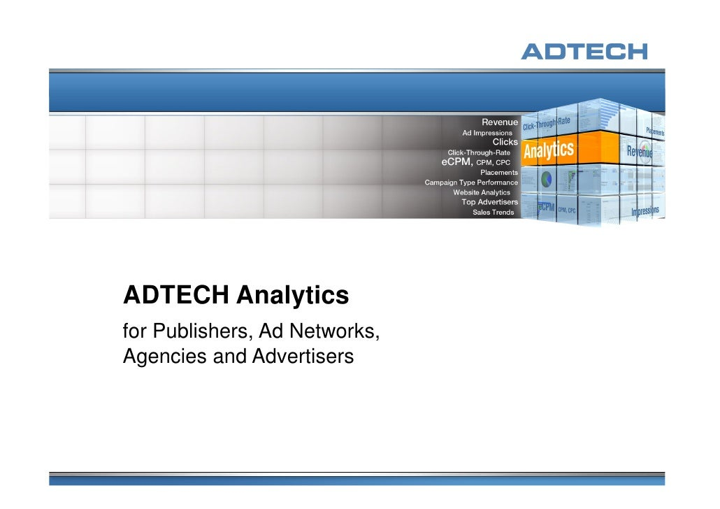 ADTECH Analytics for Publishers, Ad Networks, Agencies and Advertisers