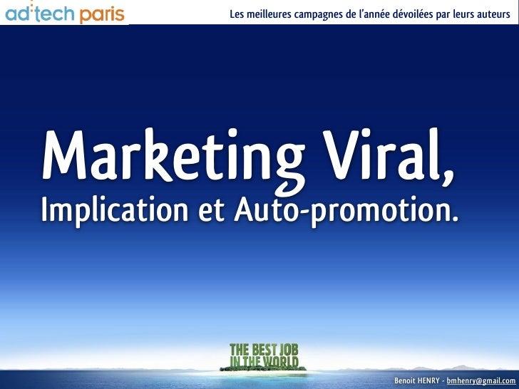 Les meilleures campagnes de l'année dévoilées par leurs auteurs     Marketing Viral, Implication et Auto-promotion.       ...
