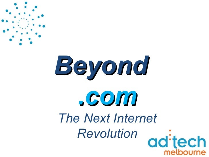 Beyond .com The Next Internet Revolution