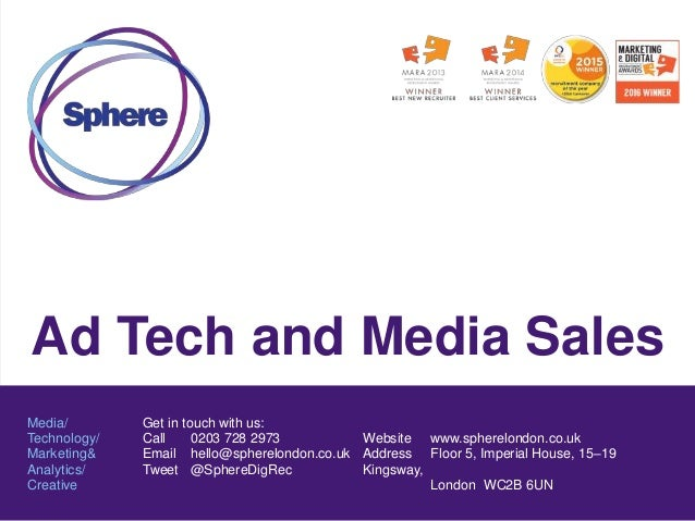 Ad Tech and Media Sales Media/ Technology/ Marketing& Analytics/ Creative Get in touch with us: Call 0203 728 2973 Email h...