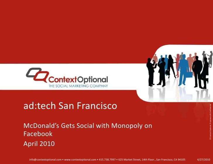 ad:tech San Francisco<br />McDonald's Gets Social with Monopoly on Facebook<br />April 2010<br />4/27/10<br />