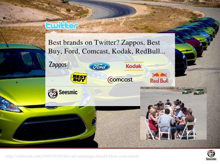 Best brands on Twitter? Zappos, Best Buy, Ford, Comcast, Kodak, RedBull... http://whitscott.com/2009/04/29/this-ad-campai...