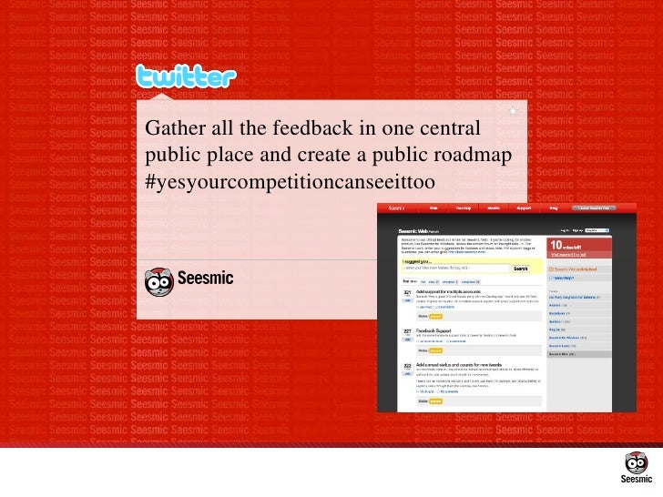 Gather all the feedback in one central public place and create a public roadmap #yesyourcompetitioncanseeittoo