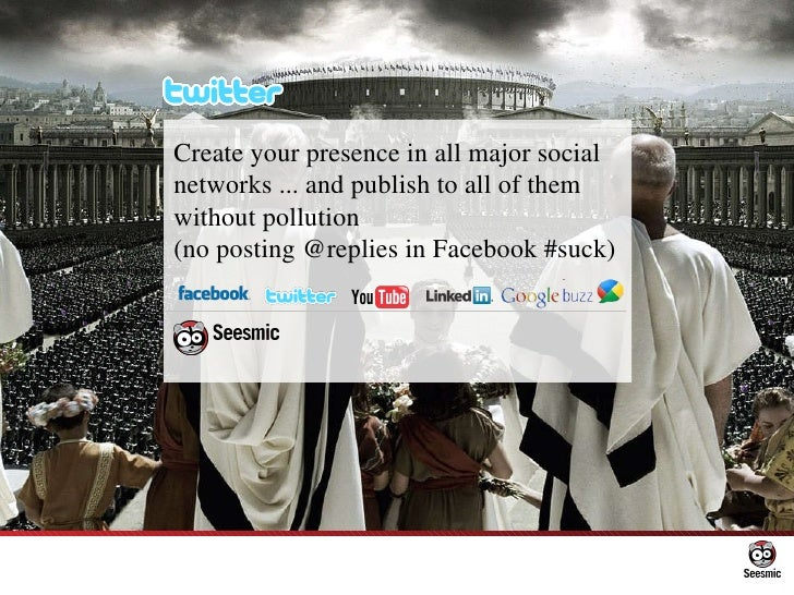 Create your presence in all major social networks... and publish to all of them without pollution  (no posting @replies i...