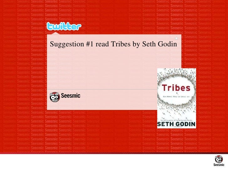 Suggestion #1 read Tribes by Seth Godin