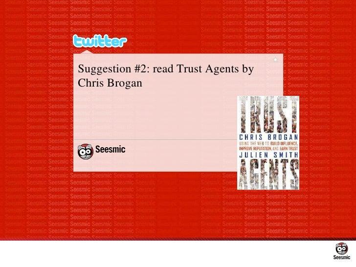 Suggestion #2: readTrust Agents by Chris Brogan
