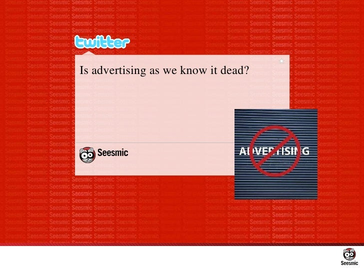 Is advertising as we know it dead?