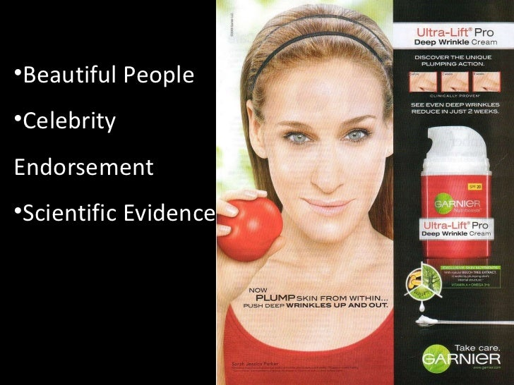<ul><li>Beautiful People </li></ul><ul><li>Celebrity Endorsement </li></ul><ul><li>Scientific Evidence </li></ul>