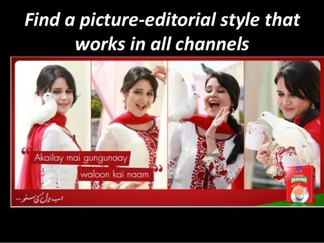 Find  a  picture-‐editorial  style  that   works  in  all  channels