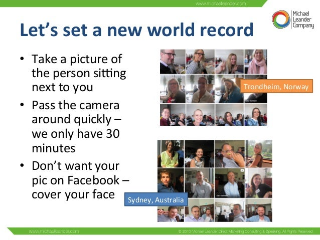 Let's  set  a  new  world  record   • Take  a  picture  of   the  person  siBng   next  to  ...