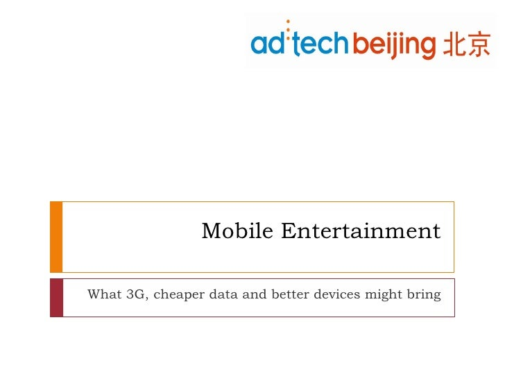 Mobile Entertainment  What 3G, cheaper data and better devices might bring