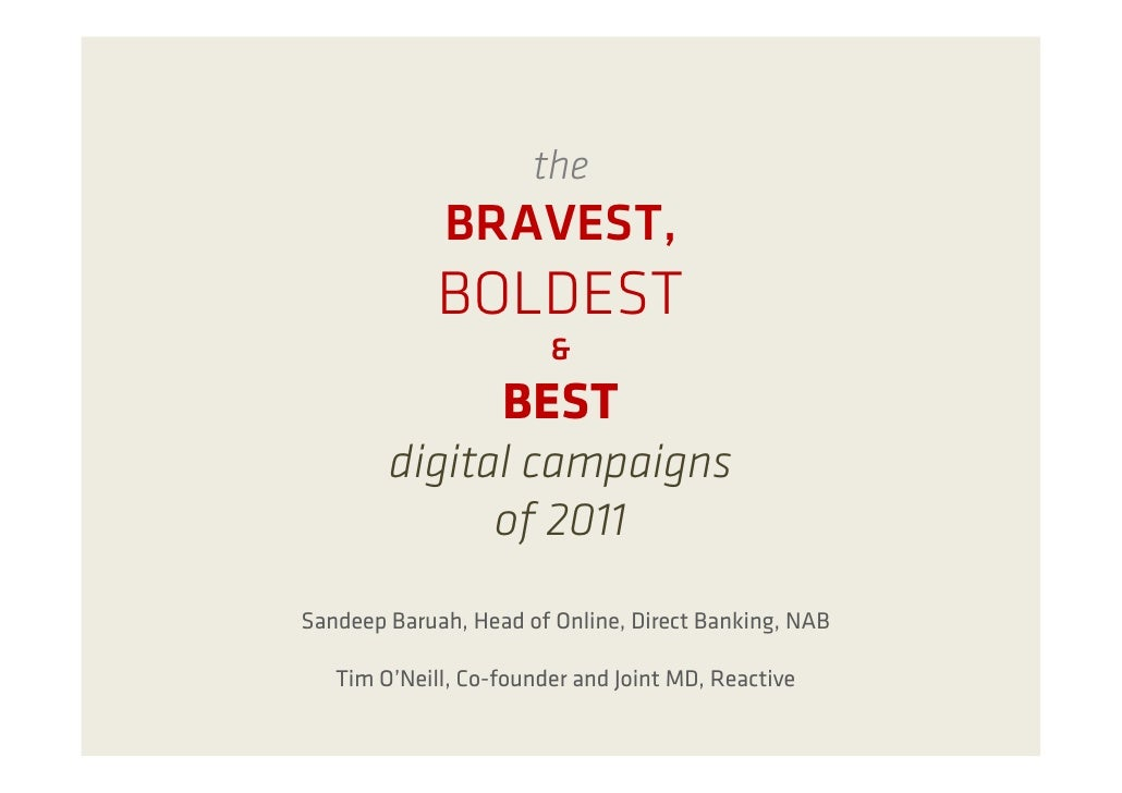 the             BRAVEST,             BOLDEST                        &                   BEST        digital campaigns     ...