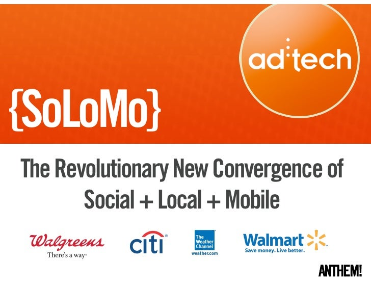 {SoLoMo}The Revolutionary New Convergence of       Social + Local + Mobile