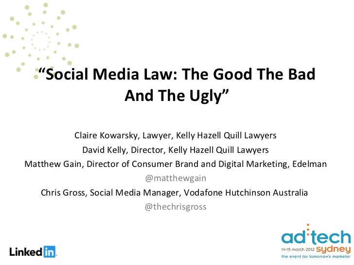 """Social Media Law: The Good The Bad              And The Ugly""           Claire Kowarsky, Lawyer, Kelly Hazell Quill Lawye..."