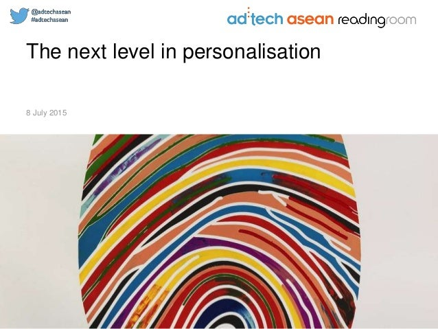 The next level in personalisation 8 July 2015