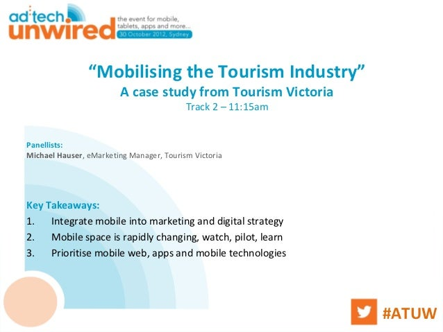 """""""Mobilising the Tourism Industry""""                        A case study from Tourism Victoria                               ..."""