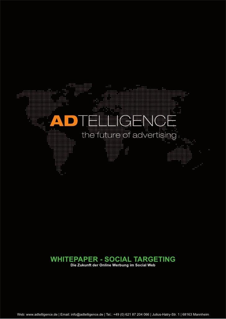 WHITEPAPER - SOCIAL TARGETING                                  Die Zukunft der Online Werbung im Social WebWeb: www.adtell...