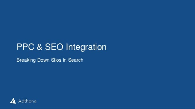 PPC & SEO Integration  Breaking Down Silos in Search