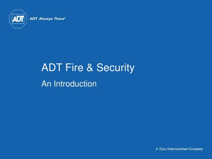 ADT Fire & Security<br />An Introduction<br />