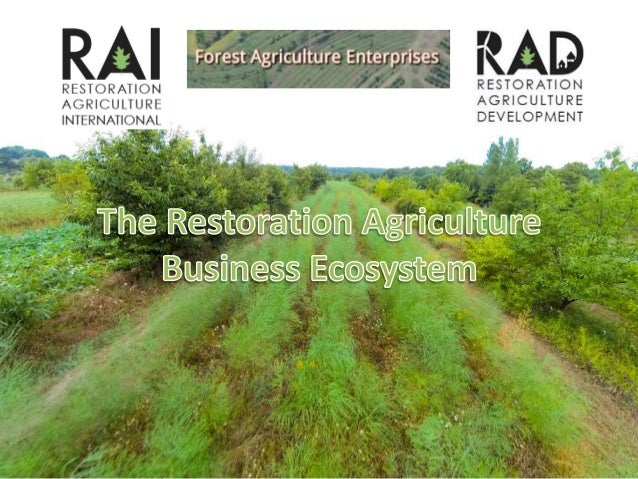 Restoration Agriculture Business Models Presented By Mark Shepard A