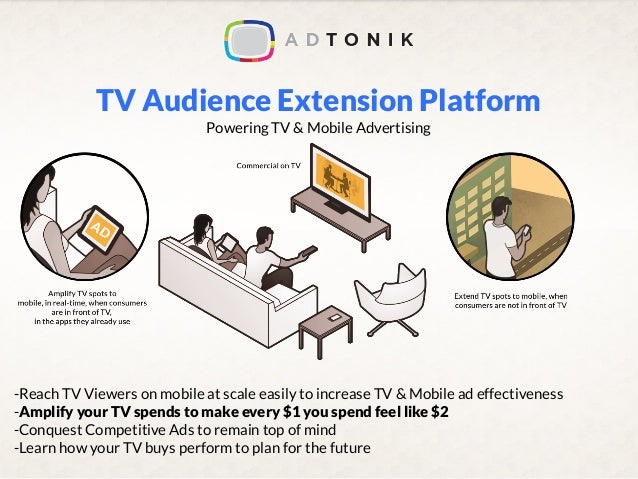 TV Audience Extension Platform Powering TV & Mobile Advertising  -Reach TV Viewers on mobile at scale easily to increase T...
