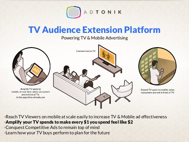 TV Audience Extension Platform Powering TV & Mobile Advertising -Reach TV Viewers on mobile at scale easily to increase TV...