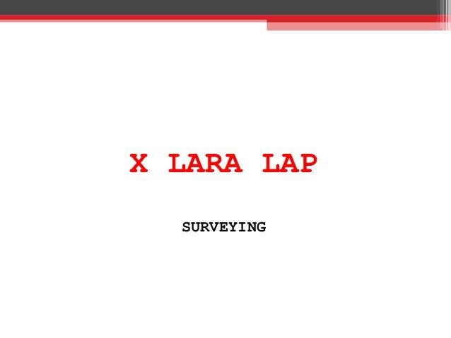 X LARA LAP SURVEYING