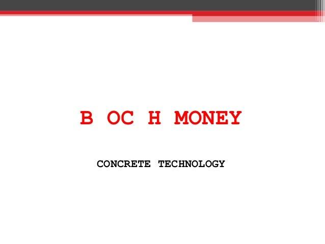 B OC H MONEY CONCRETE TECHNOLOGY